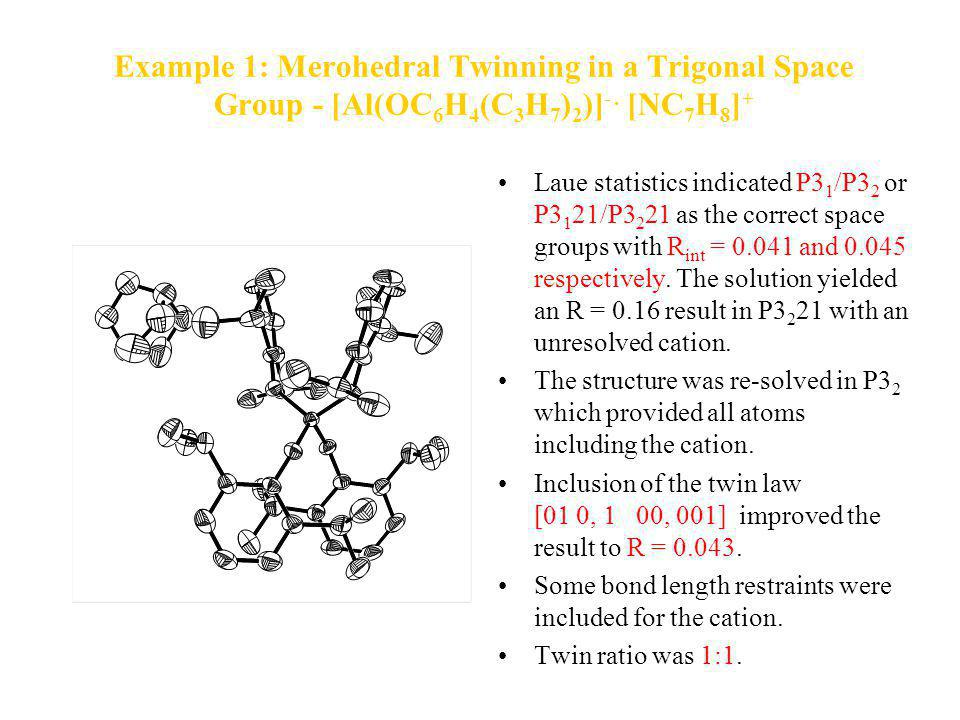 Example 1: Merohedral Twinning in a Trigonal Space Group - [Al(OC6H4(C3H7)2)]- . [NC7H8]+